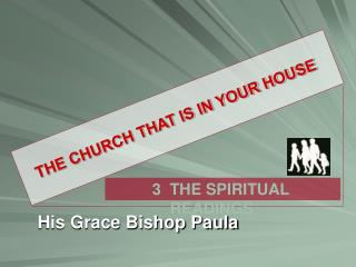 THE CHURCH THAT IS IN YOUR HOUSE