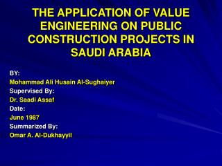THE APPLICATION OF VALUE ENGINEERING ON PUBLIC CONSTRUCTION PROJECTS IN SAUDI ARABIA
