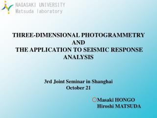 THREE-DIMENSIONAL PHOTOGRAMMETRY AND  THE APPLICATION TO SEISMIC RESPONSE ANALYSIS