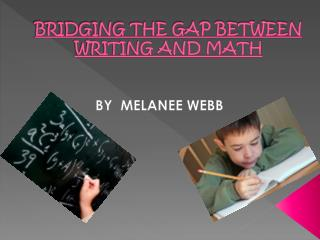 BRIDGING THE GAP BETWEEN WRITING AND MATH