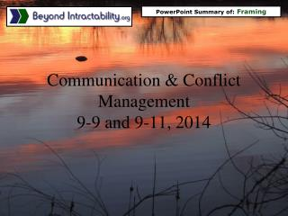 Communication & Conflict Management 9-9 and 9-11, 2014