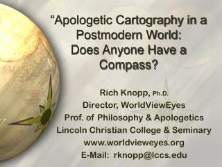 """Apologetic Cartography in a Postmodern World: Does Anyone Have a Compass?"