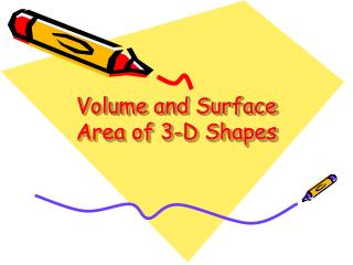 Volume and Surface Area of 3-D Shapes