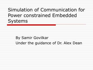 Simulation of Communication for Power constrained Embedded Systems