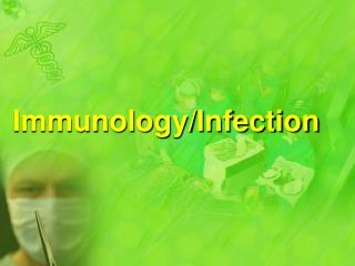 Immunology/Infection