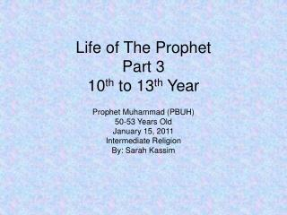 Life of The Prophet Part 3  10 th  to 13 th  Year