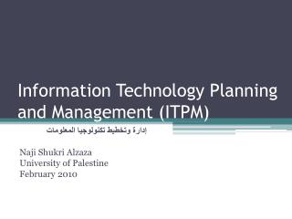 Information Technology Planning and Management (ITPM)