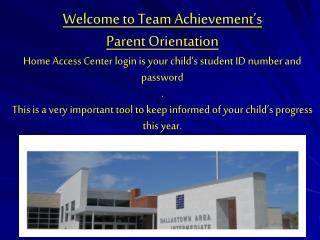 Welcome to Team Achievement's  Parent Orientation