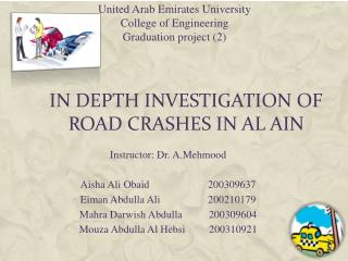In Depth Investigation of Road Crashes in Al Ain