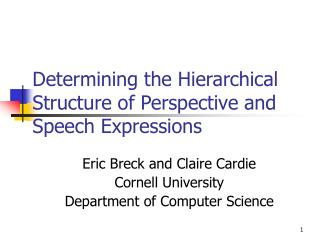 Determining the Hierarchical Structure of Perspective and Speech Expressions