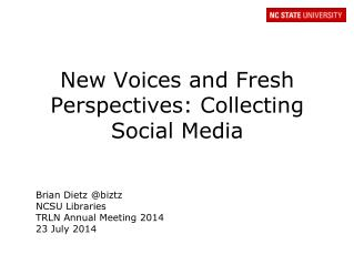 New Voices and Fresh Perspectives: Collecting Social Media
