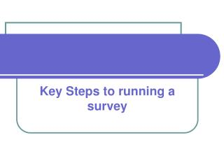 Key Steps to running a survey