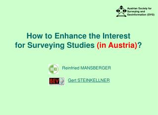 How to Enhance the Interest  for Surveying Studies  (in Austria) ?