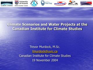 Climate Scenarios and Water Projects at the Canadian Institute for Climate Studies
