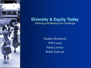 Diversity & Equity Today Defining and Meeting the Challenge