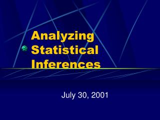 Analyzing Statistical Inferences
