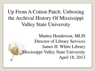 Up From A Cotton Patch: Unboxing the Archival History Of Mississippi Valley State University