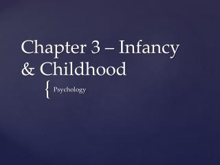 Chapter 3 – Infancy & Childhood