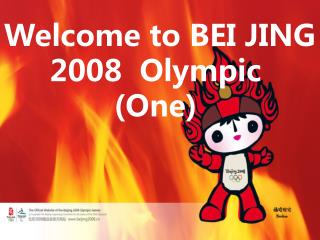 Welcome to BEI JING    2008  Olympic (One)