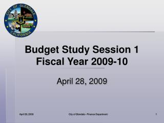 Budget Study Session 1 Fiscal Year 2009-10