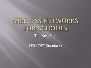 Wireless  Networks  for  Schools