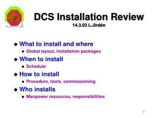 DCS Installation Review 14.3.03 L.Jirdén