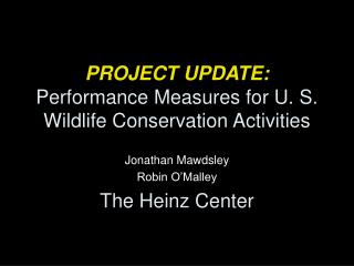 PROJECT UPDATE:  Performance Measures for U. S. Wildlife Conservation Activities