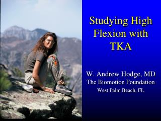 Studying High Flexion with TKA
