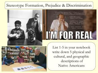 Stereotype Formation, Prejudice & Discrimination