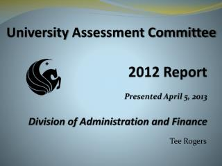 2012  Report Presented April 5, 2013 Division of Administration and Finance