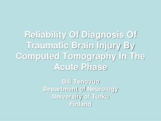 Reliability Of Diagnosis Of Traumatic Brain Injury By Computed Tomography In The Acute Phase