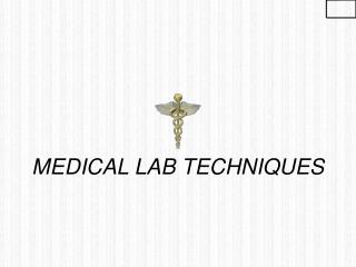 MEDICAL LAB TECHNIQUES