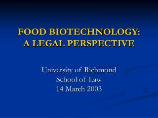 FOOD BIOTECHNOLOGY: A LEGAL PERSPECTIVE