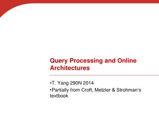 Query Processing and Online Architectures