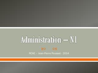 Administration – N1