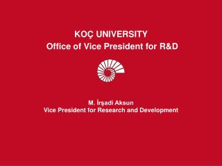 M. İrşadi Aksun Vice President for Research and Development