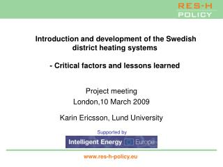 Project meeting London,10 March 2009 Karin Ericsson, Lund University