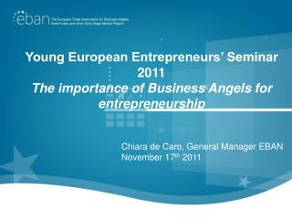 Young European Entrepreneurs' Seminar 2011 The importance of Business Angels for entrepreneurship