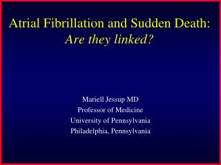 Atrial Fibrillation and Sudden Death:  Are they linked?