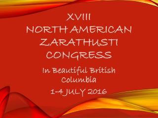 XVIII  NORTH AMERICAN ZARATHUSTI CONGRESS