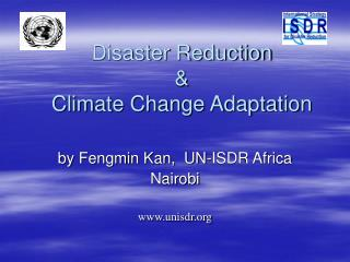 Disaster Reduction   &  Climate Change Adaptation