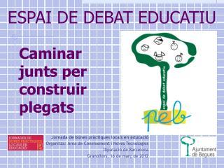 ESPAI DE DEBAT EDUCATIU