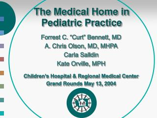 The Medical Home in Pediatric Practice