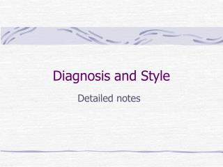 Diagnosis and Style