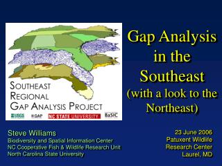 Gap Analysis in the Southeast  (with a look to the Northeast)