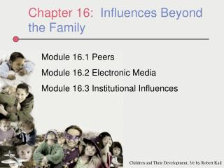 Chapter 16:   Influences Beyond the Family