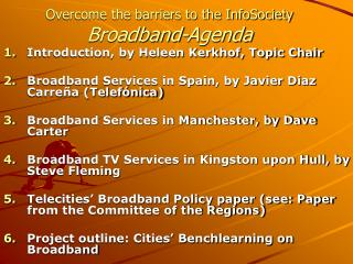 Overcome the barriers to the InfoSociety Broadband-Agenda