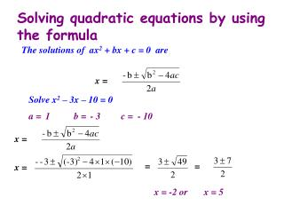 Solving quadratic equations by using the formula