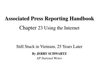 Associated Press Reporting Handbook Chapter  23 Using the Internet
