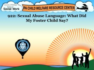 922: Sexual Abuse Language: What Did My Foster Child Say?